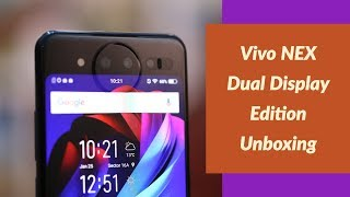 Vivo NEX Dual Display Edition Unboxing and First Look