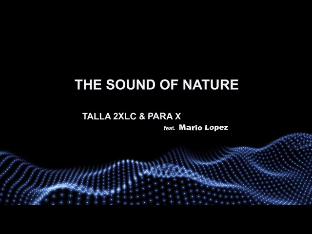 Talla 2XLC & Para X feat. Mario Lopez - The Sound Of Nature 2K20 [Official]
