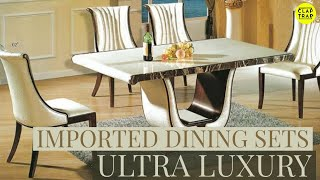 IMPORTED & LUXURY DINING SETS | CALL +91-8287980765 |WORLDS BEST BRANDS