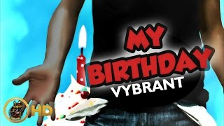 Vybrant - My Birthday [First Walk Riddim] June 2016