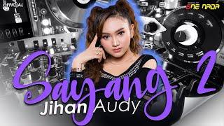 SAYANG 2 REMIX Version - Jihan Audy (Official Music Video)