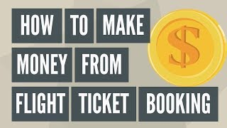How to Make Money From Flight Ticket Booking