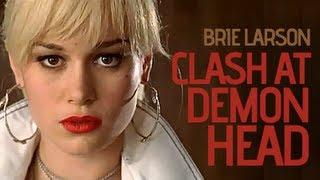 The Clash At Demonhead - Brie Larson Full Version (320kbps)