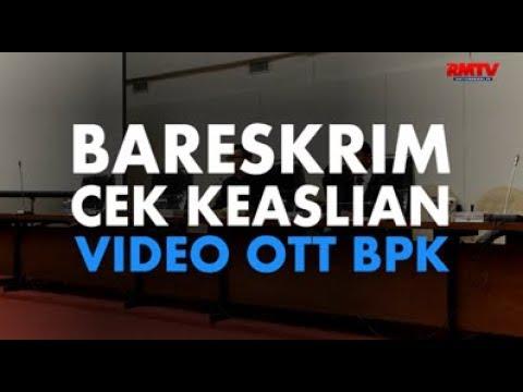 Bareksrim Cek Keaslian Video OTT BPK