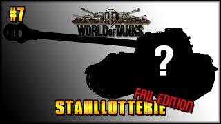 World of Tanks - Stahllotterie - Fail Edition! #7  [ deutsch 🐄 gameplay ]