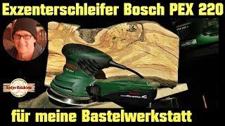 Bosch PEX 220 A Exzenterschleifer für meine Bastelwerkstatt