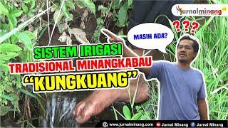 """Sistem Irigasi Tradisional Minangkabau """"KUNGKUANG"""""""