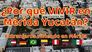Extranjeros Viviendo En Mérida, Yucatan| Cómo Es Vivir En Mérida Yucatán