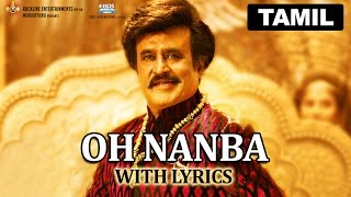 Oh Nanba Lyrical Video - Lingaa