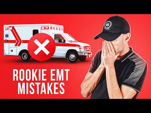 6 Rookie EMT Mistakes to AVOID