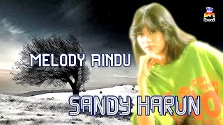 Download lagu Sandy Harun Melody Rindu Mp3