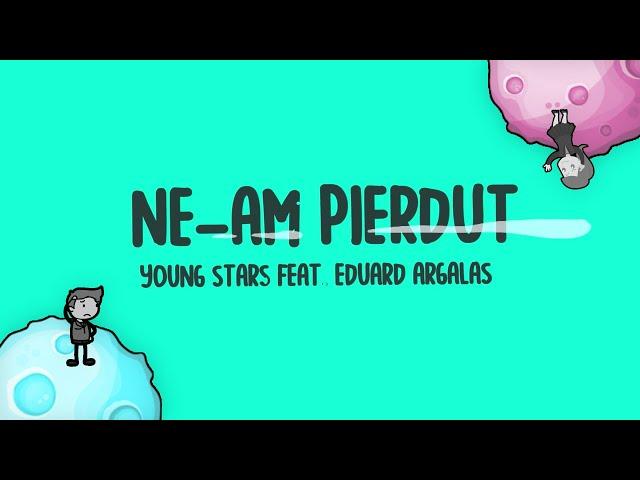 Young Stars Feat Eduard Argalas Ne Am Pierdut Official Lyric
