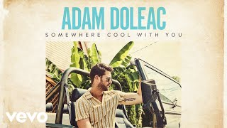 Adam Doleac Somewhere Cool With You