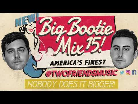Two Friends - Big Bootie Mix, Vol. 15
