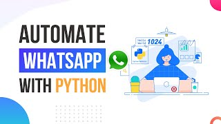 How to Automate WhatsApp with 15 lines of Python Code    Learn Python    Python for beginner