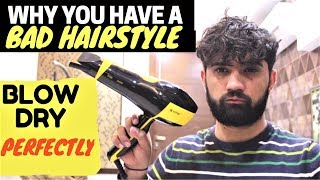 5 REASONS OF HAVING A BAD HAIRSTYLE   HOW TO USE A BLOW DRYER FOR HAIRSTYLING