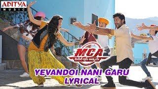 Yevandoi Nani Garu Song Lyrics | MCA 2017 Telugu Movie