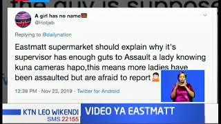 Video ya EastMatt: Mwanamume akamatwa baada ya kumpiga mfanyikazi wa Kike