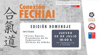 Conexión Fechiai, conversando sobre el Aikido en Chile / Edición Homenaje