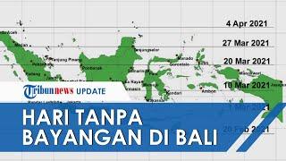 Catat! 'Hari Tanpa Bayangan' di Bali Terjadi 26 dan 27 Februari 2021, Begini Penjelasan BMKG