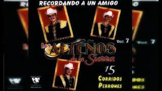 Los Alteños De La Sierra-15 Corridos Perrones (DISCO COMPLETO-FULL ALBUM)(+LINK DE DESCARGA)