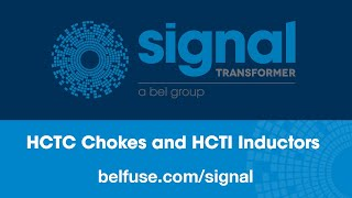 Signal Transformer HCTC Chokes and HCTI Inductors YouTube Video