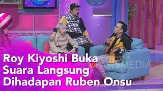 BROWNIS - Roy Kiyoshi Buka Suara Langsung Dihadapan Ruben Onsu (13/11/19) Part1
