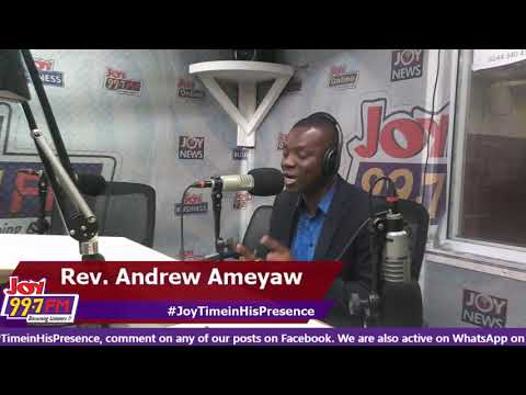 #JoyTimeInHisPresence on Joy FM (7-11-18)