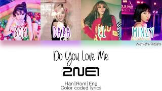 2NE1 - Do You Love Me (Han Rom Eng) [Color coded] Lyrics