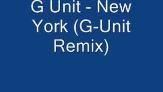 G Unit - New York (G-Unit Remix)