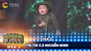 Người hùng tí hon 2   tập 2: Tin Tin và Nguyễn Minh khiến bộ 3 giám khảo phát cuồng vì quá đáng yêu