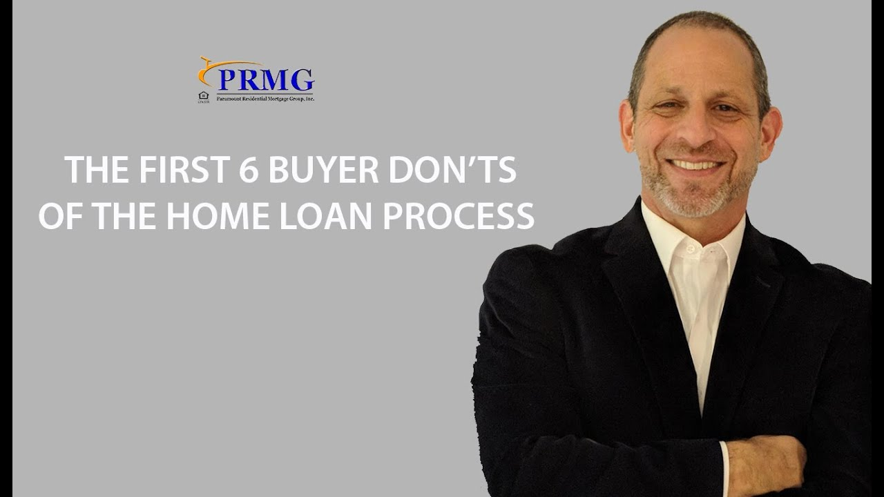 The First 6 Buyer Don'ts of the Home Loan Process
