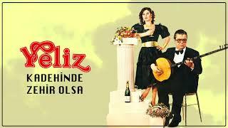 Yeliz / Kadehinde Zehir Olsa