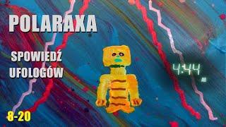 Polaraxa 8-20: Spowiedź ufologów