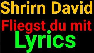 Shirin David | Fliegst Du Mit | Lyrics