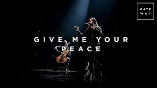 Give Me Your Peace | Live | GATEWAY