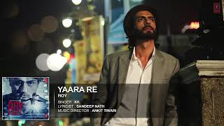 Yaara Re kk full song From Roy