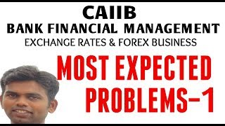 CAIIB | BFM | MOST EXPECTED PROBLEMS FROM  EXCHANGE RATES AND FOREX BUSINESS | PART 1