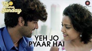 Yeh Jo Pyaar Hai Song Lyrics | Tu Hai Mera Sunday | Barun Sobti | Shahana Goswami | Vishal Malhotra | Maanv