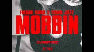 Freddie Gibbs - Mobbin'