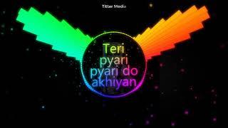 Teri Pyari Pyari Do Akhiyan Ringtone Tik Tok Viral Music Best Song