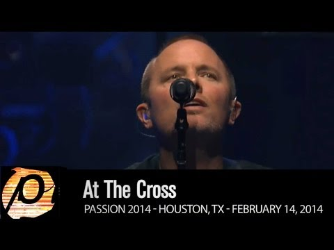 chris tomlin quot at the cross quot live passion 2014