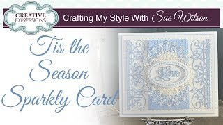 Tis The Season Sparkly Card | Crafting My Style With Sue Wilson