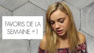 FAVORIS DE LA SEMAINE │#1