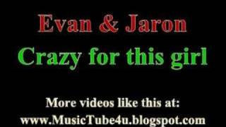 Evan & Jaron - Crazy for this girl