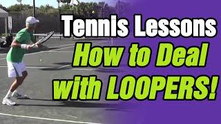 Tennis Lessons And Tips   How To Deal With Loopers And Lobs