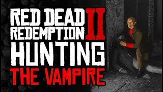 How to HUNT a VAMPIRE - Red Dead Redemption 2