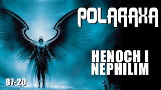 Polaraxa 87-20: Henoch i Nephilim