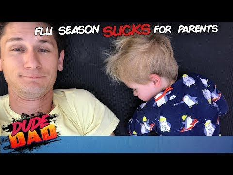 Flu Season STINKS for Parents! | Dude Dad