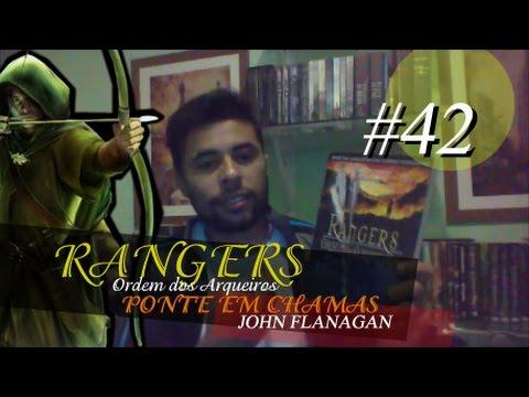 Rangers Ordem dos Arqueiros 2. Ponte em Chamas - John Flanagan